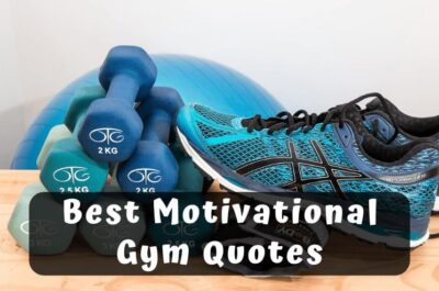 173 Best Motivational Gym Quotes That Will Boost Your Workout