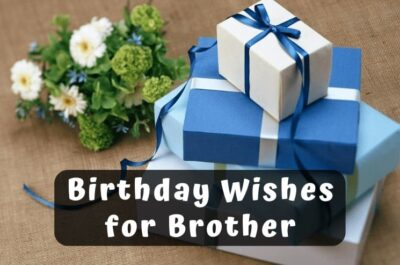 195 Best Birthday Wishes for Brother