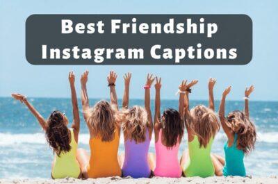 175 Best Friendship Instagram Captions