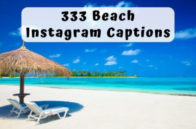 333 Best Beach Captions for Instagram